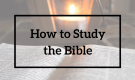 How to Study the Bible - Session 1