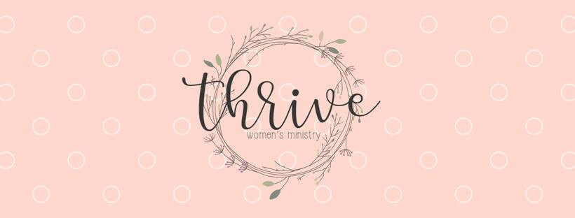 Thrive - Women's Ministry - Bible Study